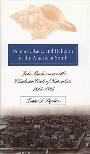 science-race-and-religion-in-the-american-south-john-bachman-and-the-charleston-circle-of-naturalist