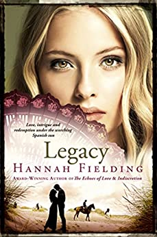 Legacy: Love, Intrigue and Redemption Under the Scorching Spanish Sun (Andalucian Nights Trilogy) von [Fielding, Hannah]
