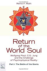 Return of the World Soul: Wolfgang Pauli, C.G. Jung and the Challenge of Psychophysical Reality by Remo F. Roth (2011-09-25)
