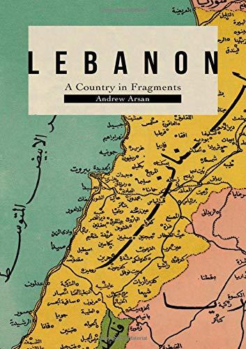 Lebanon: A Country in Fragments por Andrew Arsan