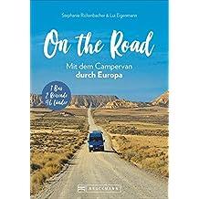 On the Road –Europa mit dem Campingbus. Individuelle Touren, traumhafte Standplätze und beeindruckende Erlebnisse.  1 Bus  - 2  Reisende  - 46 Länder. NEU 2019