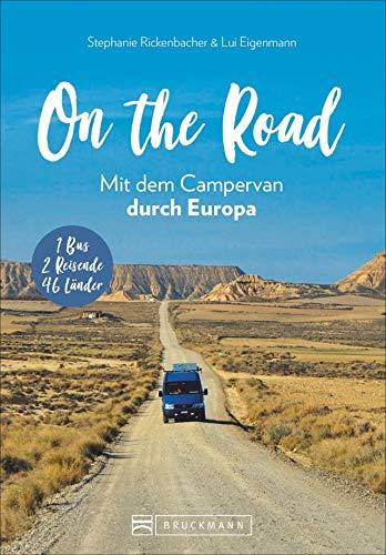 On the Road -Europa mit dem Campingbus. Individuelle Touren, traumhafte Standplätze und beeindruckende Erlebnisse. 1 Bus - 2 Reisende - 46 Länder. NEU 2019