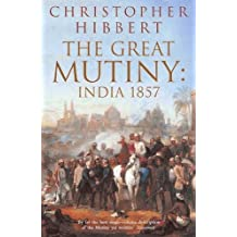 Great Mutiny: India 1857 by Christopher Hibbert (2000-03-01)