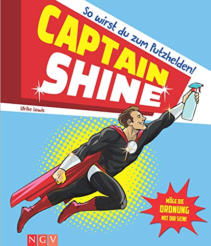 Captain Shine: So wirst du zum Putzhelden - Shine Waschen