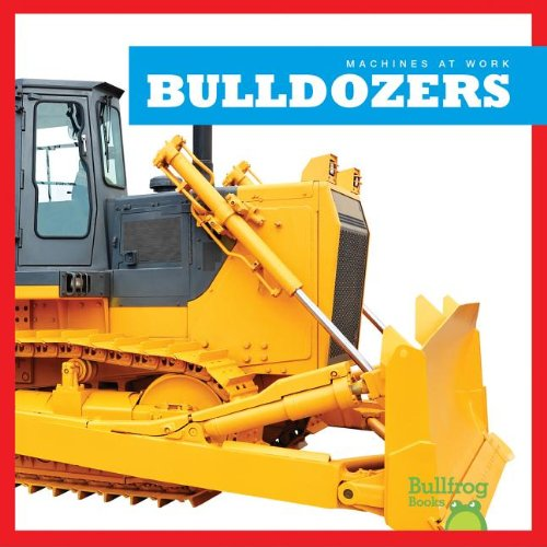 Bulldozers (Machines at Work)