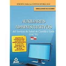 Auxiliares Administrativos Del Servicio De Salud De Castilla Y León (Sacyl). Simulacros De Examen.