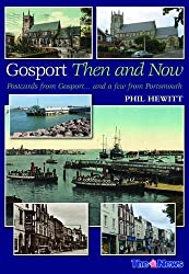 Gosport: Then and Now: Postcards from Gosport: .. and a Few from Portsmouth