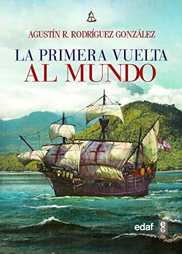 La primera vuelta al mundo (Clío crónicas de la historia) por Agustín Rodríguez González