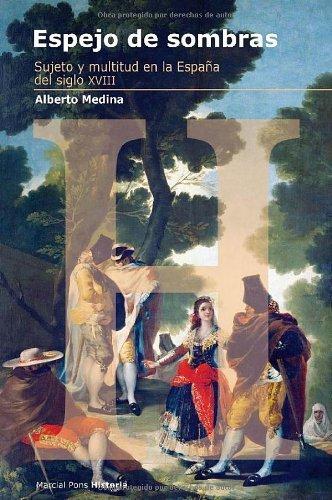 Descargar Libro Espejo de sombras: Sujeto y multitud en la España del siglo XVIII (Estudios) de Alberto Medina Domínguez