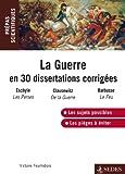 La guerre en 30 dissertations corrigées: Prépas scientifiques 2014-2015
