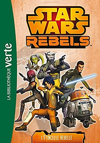 Expedition Galactique - Star Wars Rebels 02 - L'étincelle