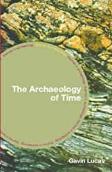 The Archaeology of Time (Themes in Archaeology Series) by Gavin Lucas (2004-12-02)