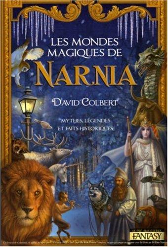 Les mondes magiques de Narnia par David Colbert