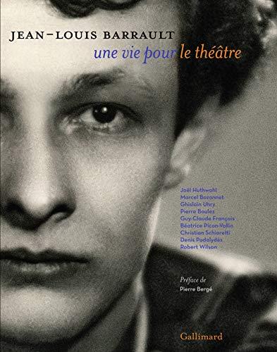 Jean-Louis Barrault: Une vie pour le théâtre
