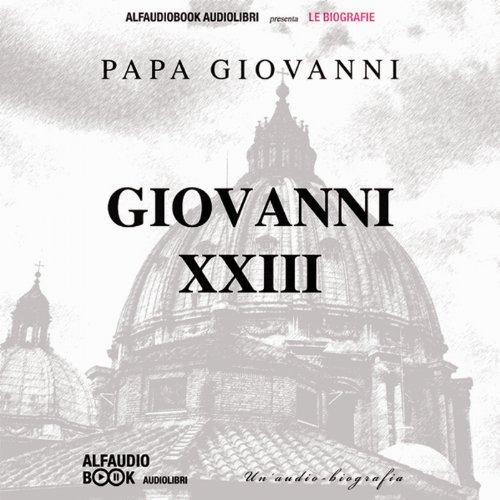 Papa Giovanni XXIII: Un'audiobiografia  Audiolibri