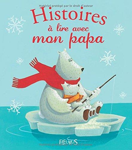 Histoires à lire avec mon papa par Florence Vandermarlière