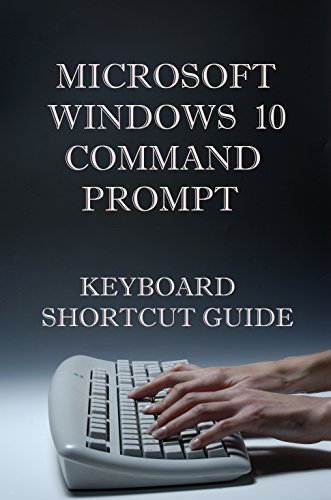 Microsoft WIndows 10 Command Prompt Keyboard Shortcut Guide (English Edition)