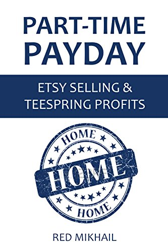 part-time-payday-etsy-selling-teespring-profits-2-in-1-home-based-income-bundle-english-edition