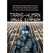 [Trans-Human [ TRANS-HUMAN ] By Simpson, David ( Author )Apr-20-2011 Paperback