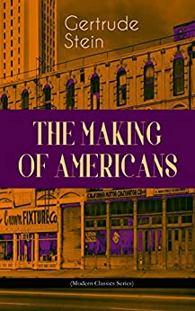 THE MAKING OF AMERICANS (Modern Classics Series): A History of a Family's Progress (English Edition)