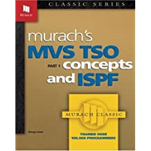 Murach's MVS TSO: Concepts and ISPF (Pt.1) by Doug Lowe (1991-01-01)