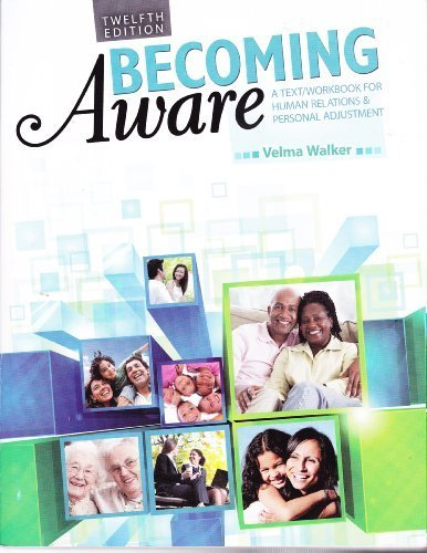 Becoming Aware: A Text/Workbook For Human Relations and Personal Adjustment 12th by WALKER VELMA (2013) Paperback