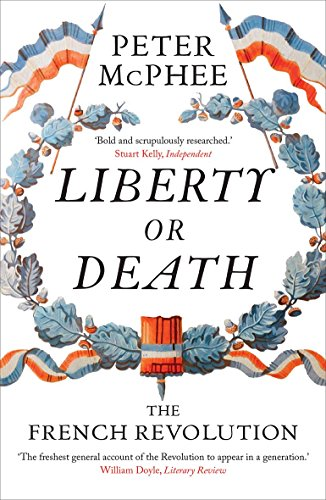 Liberty or Death: The French Revolution por Peter McPhee