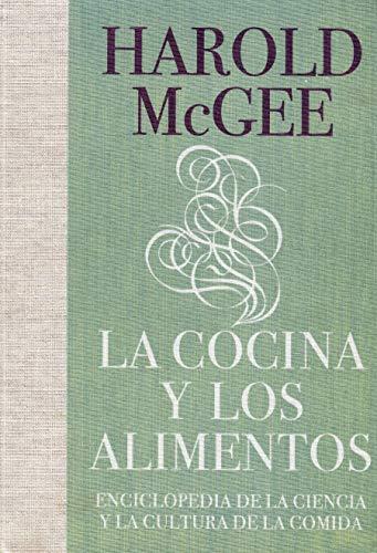 Cocina y los alimentos, la [Lingua spagnola]: Enciclopedia de la ciencia y la cultura de la comida