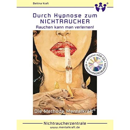 Durch Hypnose zum Nichtraucher: Rauchen kann man verlernen. Mit Hör-CD und Selbsthypnoseübungen (Livre en allemand)