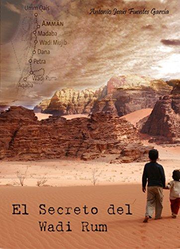 El secreto del Wadi Rum por Antonio Jesus Fuentes Garcia