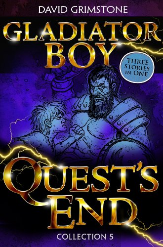 Gladiator Boy: Quest's End: Three Stories in One Collection 5 (English Edition)