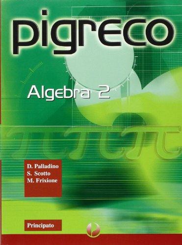 Pigreco. Algebra-Statistica, probabilità e logica. Per le Scuole superiori: 2
