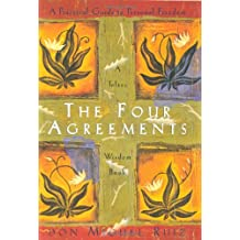 The Four Agreements : Practical Guide to Personal Freedom