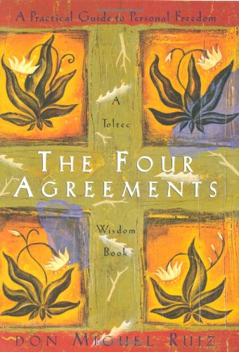 The Four Agreements: Practical Guide to Personal Freedom (Toltec Wisdom Book) por Don Miguel Ruiz