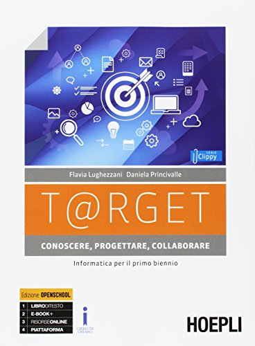 T@rget conoscere, progettare, collaborare. Informatica per il primo biennio. Per le Scuole superiori. Con e-book. Con espansione online. Con Libro: Laboratorio