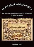 Scarica Libro Le piu belle azioni d epoca Arte economia e storia nei titoli azionari ed obbligazioni d Italia e del mondo (PDF,EPUB,MOBI) Online Italiano Gratis