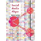 Social Media Abyss: Critical Internet Cultures and the Force of Negation by Geert Lovink (2016-07-05)