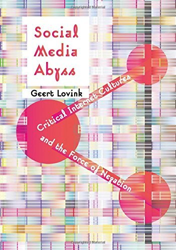 Social Media Abyss: Critical Internet Cultures and the Force of Negation by Geert Lovink (2016-05-20) par Geert Lovink