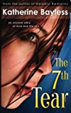 The Seventh Tear: An unusual story of love and the sea by Katherine Bayless (2012-10-29)