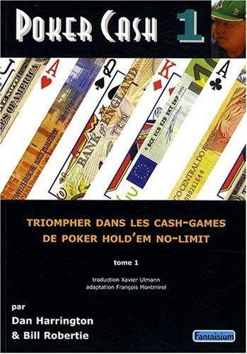 Poker cash, n° 1 : Triompher dans les cash games de poker hold'em no limit par Harrington & Robertie