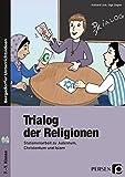 Trialog der Religionen: Stationenarbeit zu Judentum, Christentum und Islam (7. bis 9. Klasse) - Eckhard Lück