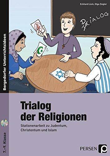 Trialog der Religionen: Stationenarbeit zu Judentum, Christentum und Islam (7. bis 9. Klasse)