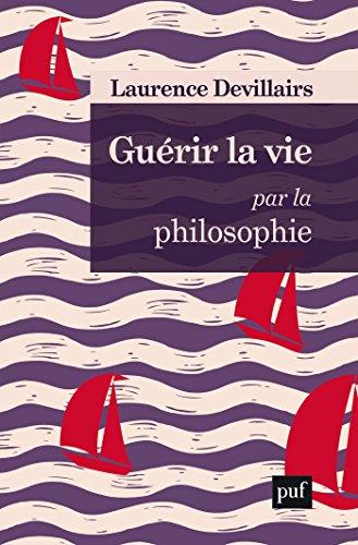 Book's Cover of Guérir la vie par la philosophie