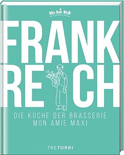 FRANKREICH: Die Küche der Brasserie Mon Amie Maxi