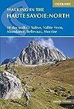 Walking in the Haute Savoie: North: 30 day walks - Saleve, Vallee Verte, Abondance, Bellevaux, Morzine (International Walking)