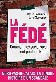 La Fédé. Comment les socialistes ont perdu le Nord par Benoît Collombat