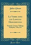 Telecharger Livres Le Verbe Dans Les Langues Dravidiennes Tamoul Canara Telinga Malayala Tulu Etc Classic Reprint (PDF,EPUB,MOBI) gratuits en Francaise