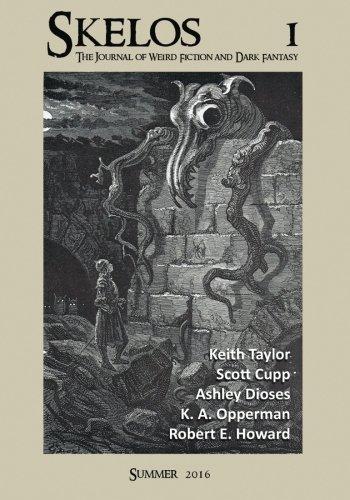 Skelos: The Journal of Weird Fiction and Dark Fantasy: Volume 1