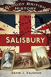 Bloody British History: Salisbury (Bloody History)