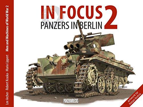 In Focus 2: Panzers in Berlin por Lee Archer
